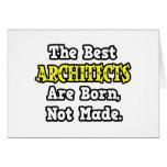 Los mejores arquitectos nacen, no hecho tarjetón