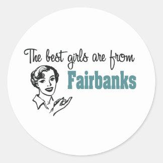 Los mejores chicas son de Fairbanks Etiqueta Redonda