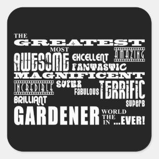 Los mejores jardineros: El jardinero más grande Pegatina Cuadrada