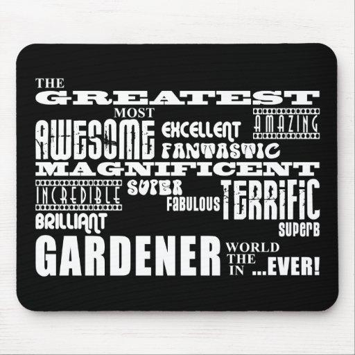 Los mejores jardineros: El jardinero más grande Alfombrillas De Ratón