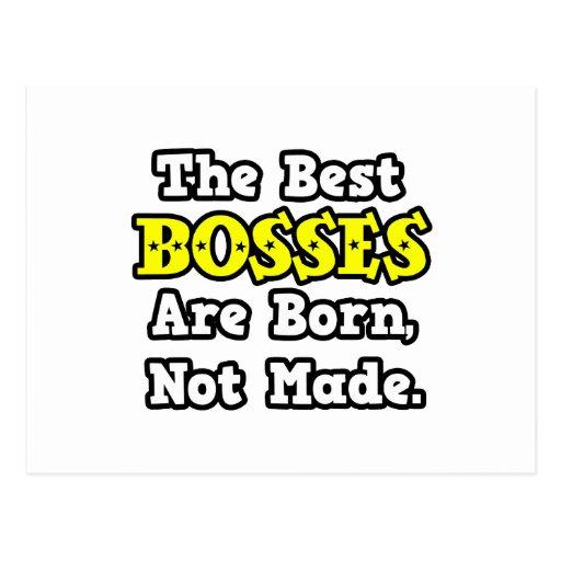 Los mejores jefes nacen, no hecho tarjeta postal