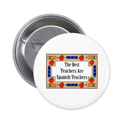 Los mejores profesores son profesores españoles pin redondo 5 cm