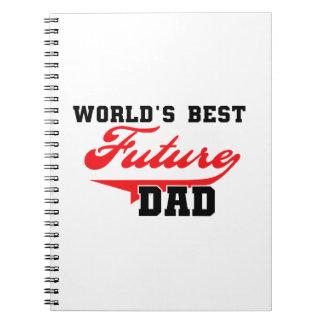 Los mejores regalos futuros del papá del mundo cuadernos