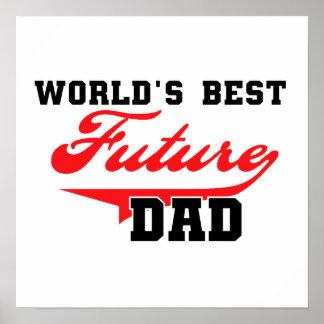 Los mejores regalos futuros del papá del mundo póster