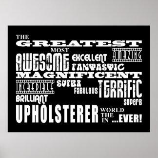 Los mejores tapiceros El tapicero más grande Posters