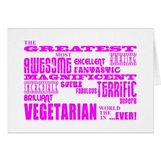 Los mejores vegetarianos de los chicas: Vegetarian Tarjeta De Felicitación