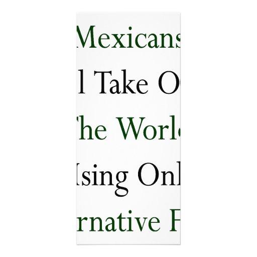Los mexicanos asumirán el control el mundo usando  lonas personalizadas