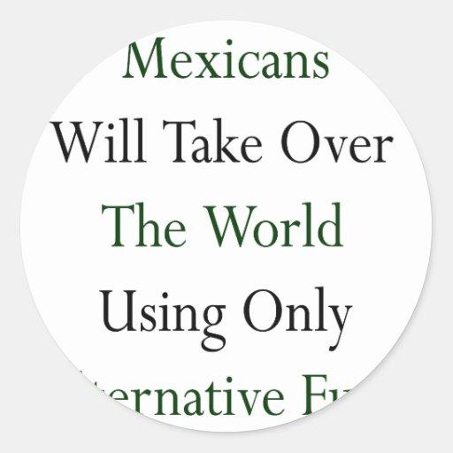 Los mexicanos asumirán el control el mundo usando  pegatinas