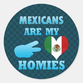 Los mexicanos son mi Homies Pegatina Redonda