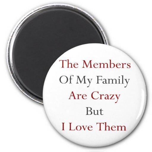 Los miembros de mi familia están locos pero los am imán redondo 5 cm