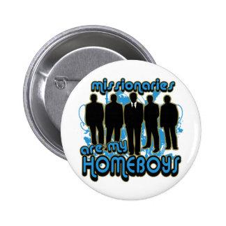 Los misionarios son mis Homeboys Pin Redondo De 2 Pulgadas