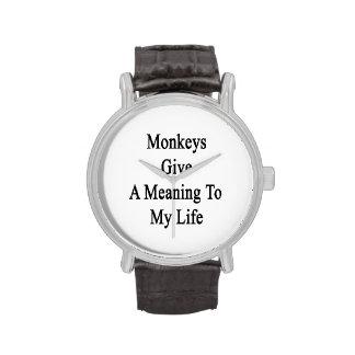 Los monos dan un significado a mi vida relojes de mano