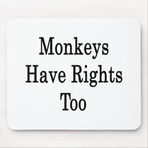 Los monos tienen derechas también tapete de raton