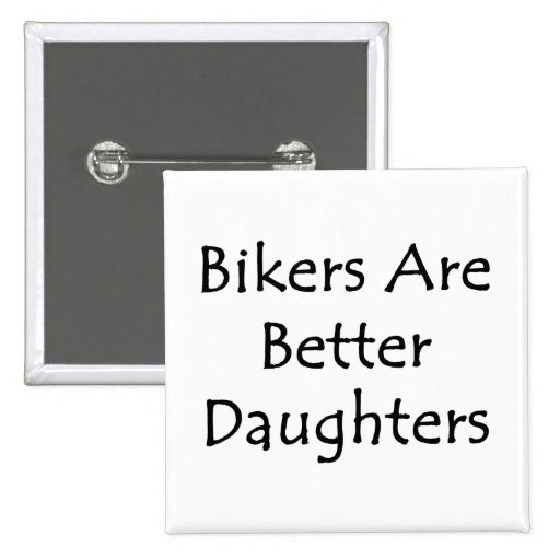 Los motoristas son mejores hijas pins