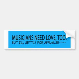 Los músicos necesitan amor etiqueta de parachoque