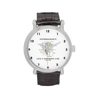 Los nefrólogos viven una vida nefrítica (Nephron) Reloj De Mano