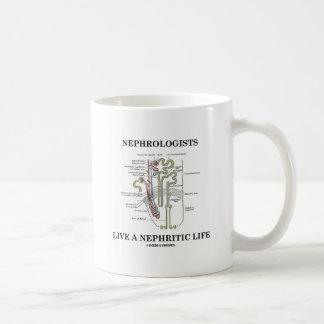 Los nefrólogos viven una vida nefrítica (Nephron) Tazas