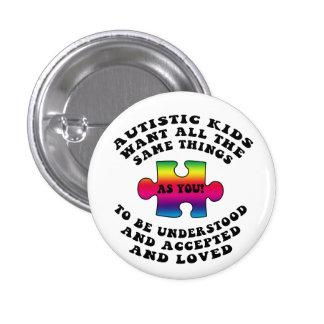 Los niños autísticos quieren todo el mismo botón d pin