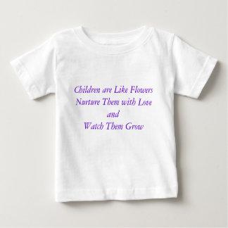 Los niños son como FlowersNurture ellos con amor… T-shirts