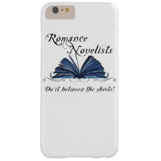 ¡Los novelistas románticos lo hacen entre las Funda De iPhone 6 Plus Barely There
