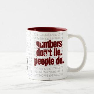 Los números no mienten. La gente hace. ¡! Taza Dos Tonos