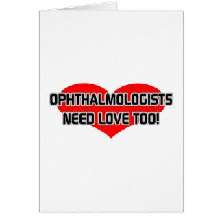 Los oftalmólogos necesitan amor también tarjeta de felicitación
