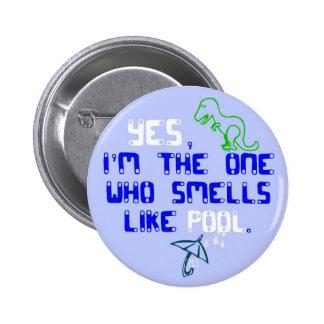 Los olores tienen gusto de la piscina pin redondo de 2 pulgadas