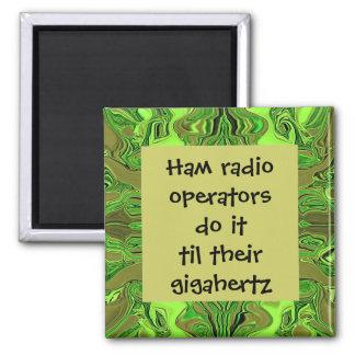 Los operadores de equipo de radio-aficionado humor imán cuadrado