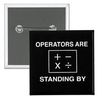Los operadores están haciendo una pausa pin cuadrado