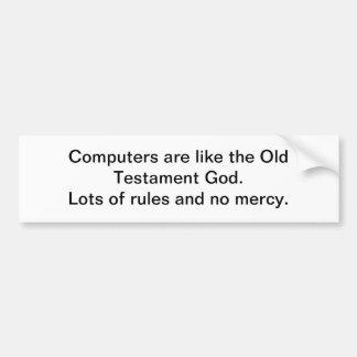 Los ordenadores son como dios - pegatina para el p etiqueta de parachoque