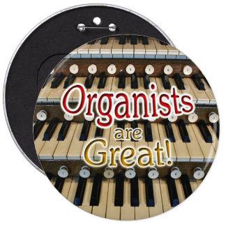 """Los """"organistas son gran"""" botón pin redondo de 6 pulgadas"""