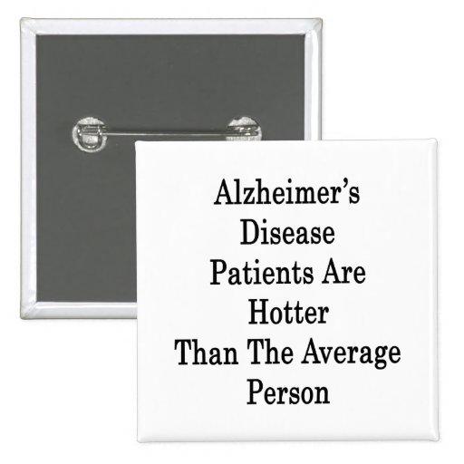 Los pacientes de la enfermedad de Alzheimer son má Pins