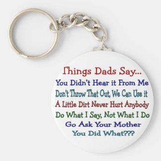 Los papás de las cosas dicen--Regalos del día de p Llaveros