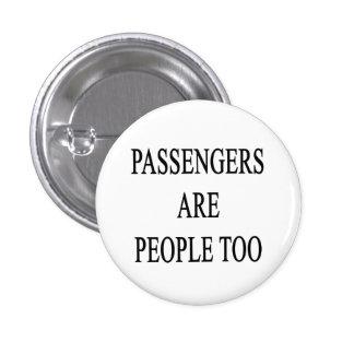 Los pasajeros son lema del viaje de la gente pin redondo de 1 pulgada