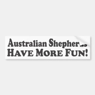 ¡Los pastores australianos se divierten más! - Pal Pegatina Para Auto