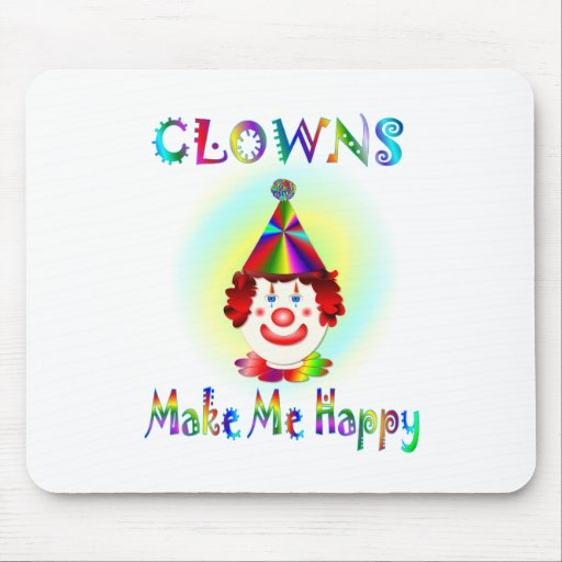 Los payasos me hacen feliz mousepads