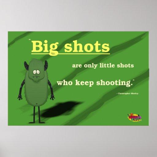 Los peces gordos son solamente los pequeños tiros  posters