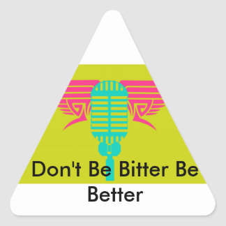 Los pegatinas - no sea amargo sea mejor pegatina triangular