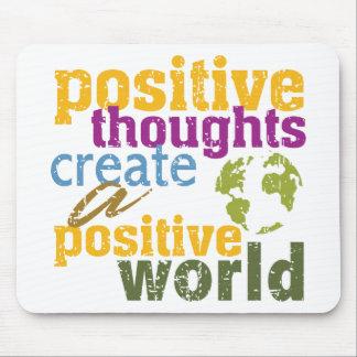 Los pensamientos positivos crean un mundo positivo tapete de raton