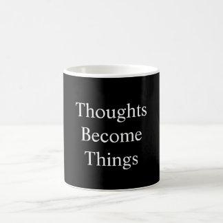 Los pensamientos se convierten en taza de las