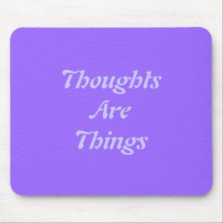 Los pensamientos son cosas tapetes de ratón