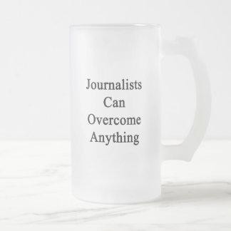 Los periodistas pueden superar cualquier cosa taza cristal mate