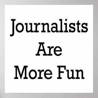 Los periodistas son más diversión póster