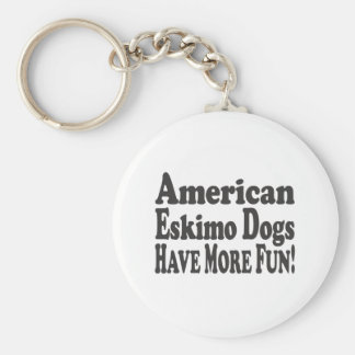 ¡Los perros esquimales americanos se divierten más Llavero Redondo Tipo Pin