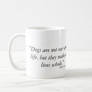 Los perros hacen nuestras vidas enteras - taza básica blanca