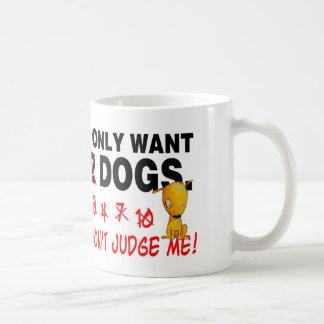 ¡Los PERROS - no me juzgue! Taza De Café