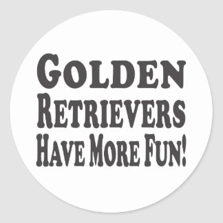 ¡Los perros perdigueros de oro se divierten más! Pegatina Redonda