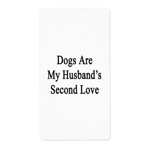 Los perros son el amor de mi marido en segundo lug etiqueta de envío