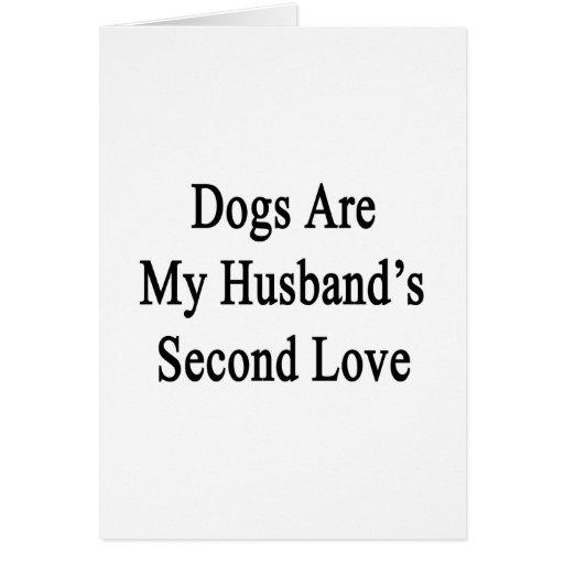 Los perros son el amor de mi marido en segundo lug tarjeton