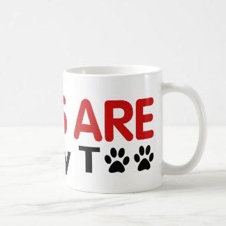 Los perros son familia también taza de café